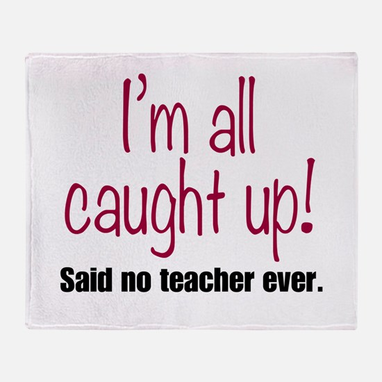 I'm All Caught Up Teacher Red Throw Blanket