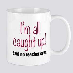 I'm All Caught Up Teacher Red Mugs