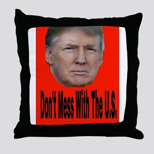 Don't Mess With The U.S. Throw Pillow