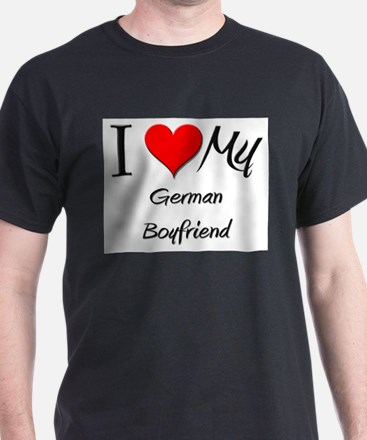 I Love My German Boyfriend T-Shirt