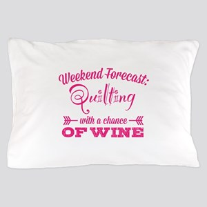 Quilting and Wine Pillow Case