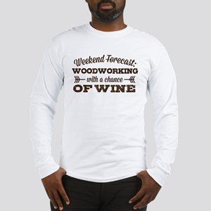 Woodworking and Wine Long Sleeve T-Shirt