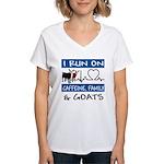 I Run on Caffeine, Goats & Women's V-Neck T-Shirt