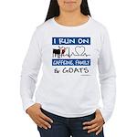 I Run on Goats! Women's Long Sleeve T-Shirt