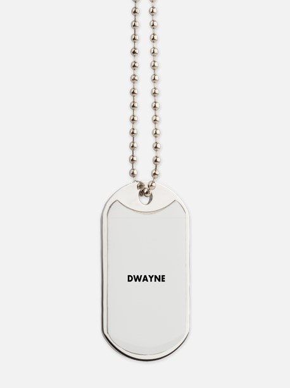 Dwayne Dog Tags