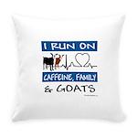 I Run on Goats! Everyday Pillow