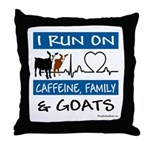 I Run on Caffeine, Goats & Family Throw Pillow