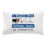I Run on Caffeine, Goats & Family Pillow Case