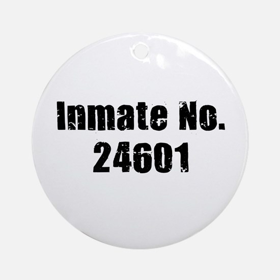 Inmate Number 24601 Ornament (Round)