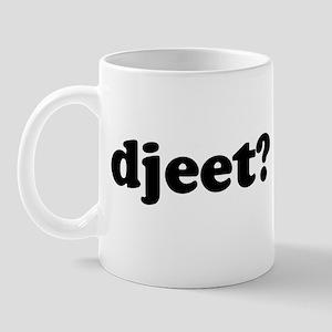 Djeet? Mug