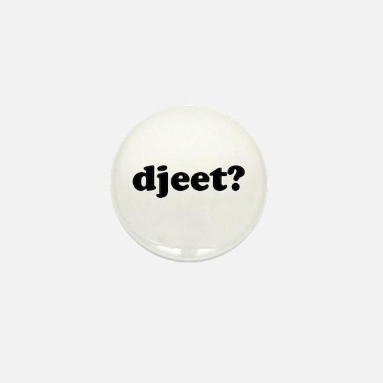 Djeet? Mini Button