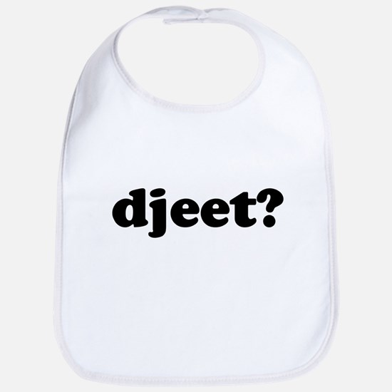 Djeet? Bib