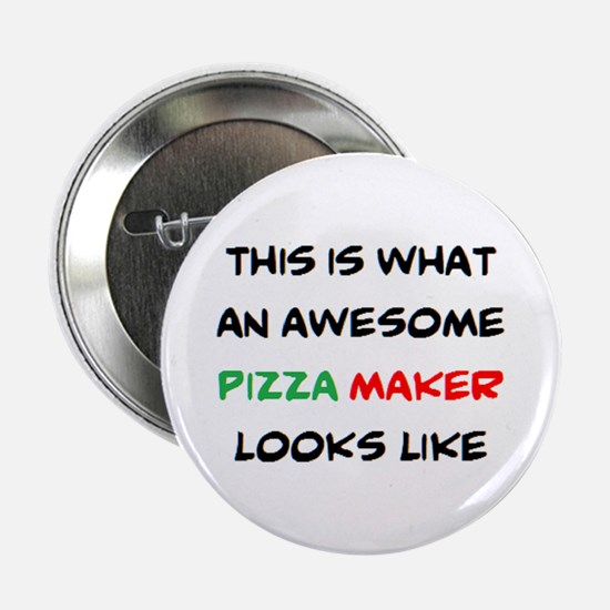 "awesome pizza maker 2.25"" Button"