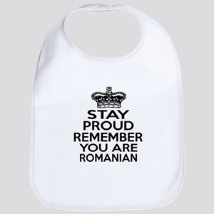 Stay Proud Remember You Are Romanian Bib