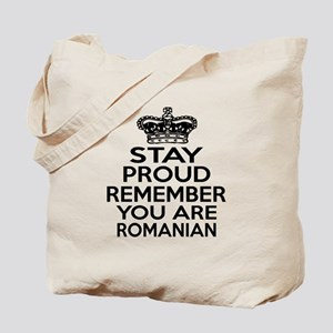 Stay Proud Remember You Are Romanian Tote Bag