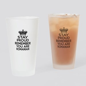 Stay Proud Remember You Are Romania Drinking Glass