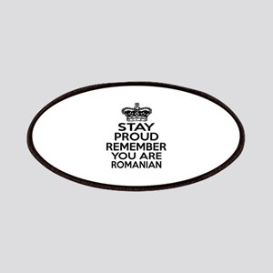 Stay Proud Remember You Are Romanian Patch