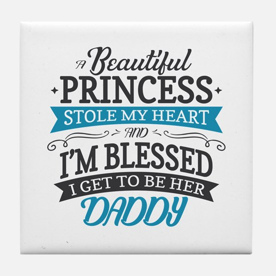 Stole Daddy's Heart Tile Coaster