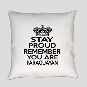 Stay Proud Remember You Are Paragu Everyday Pillow