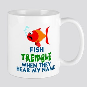 FISH TREMBLE WHEN THEY HEAR MY NAME Mugs