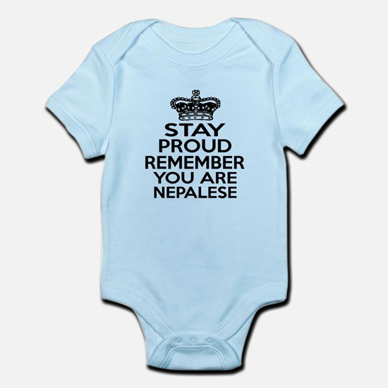 Stay Proud Remember You Are Nepale Infant Bodysuit