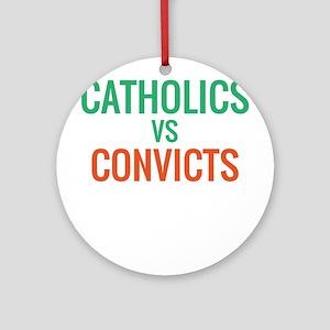 Catholics vs Convicts Round Ornament