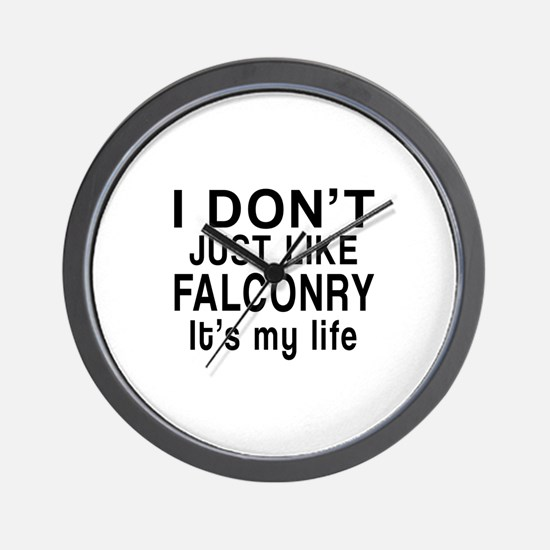 Falconry It Is My Life Wall Clock