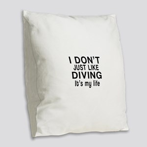 Diving It Is My Life Burlap Throw Pillow