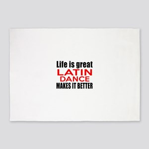 Life Is Great Latin Dance Make It B 5'x7'Area Rug