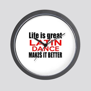 Life Is Great Latin Dance Make It Bette Wall Clock