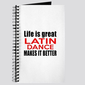 Life Is Great Latin Dance Make It Better Journal