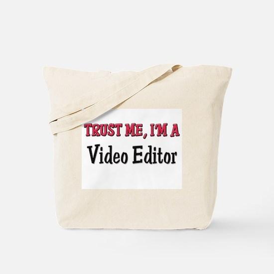 Trust Me I'm a Video Editor Tote Bag