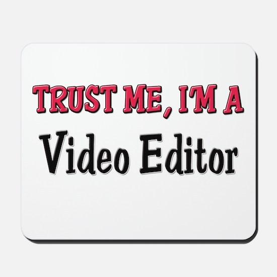 Trust Me I'm a Video Editor Mousepad