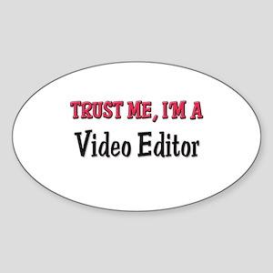 Trust Me I'm a Video Editor Oval Sticker