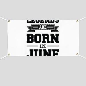 Legends Are Born In June Banner