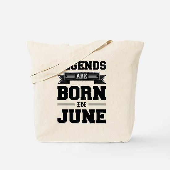 Legends Are Born In June Tote Bag