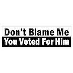 Don't Blame Me (donald Trump) Bumper Sticker