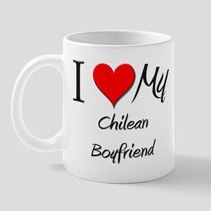 I Love My Chilean Boyfriend Mug