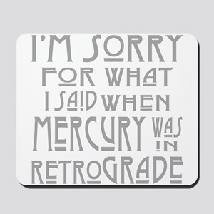 im sorry for what i said when mercury wa Mousepad