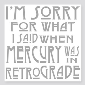 """im sorry for what i said Square Car Magnet 3"""" x 3"""""""