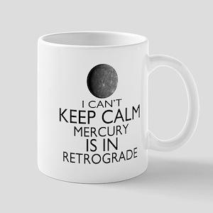 Can't Keep Calm Mercury in Retrograde Mugs