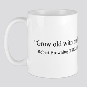 Robert Brownings Grow old with me, the best is yet