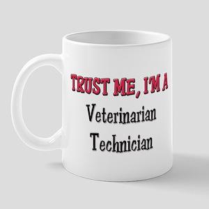 Trust Me I'm a Veterinarian Technician Mug