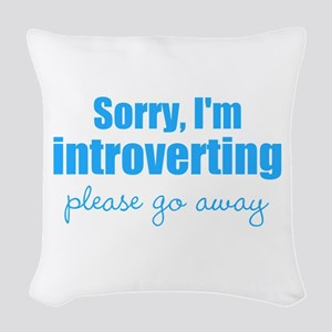 Sorry Im Introverting Please Go Away Woven Throw P