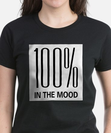 100% In The Mood T-Shirt