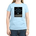 How Important Are We? Women's Light T-Shirt