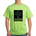 How Important Are We? Green T-Shirt