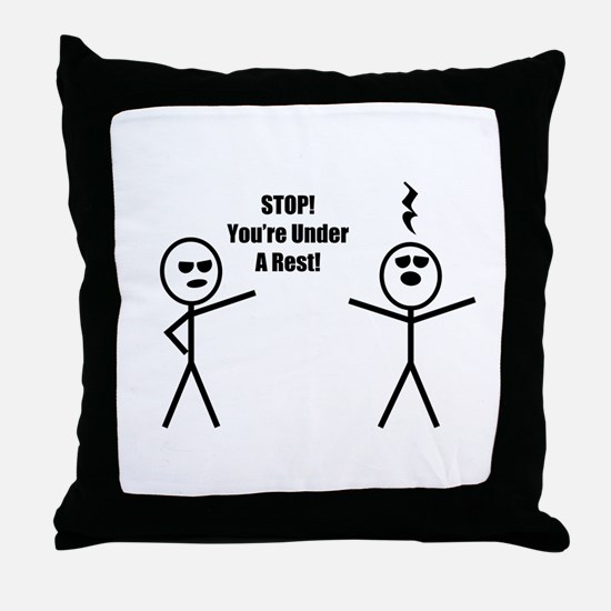 STOP! You're under a rest! Throw Pillow