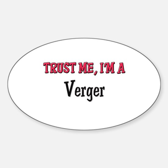 Trust Me I'm a Verger Oval Decal