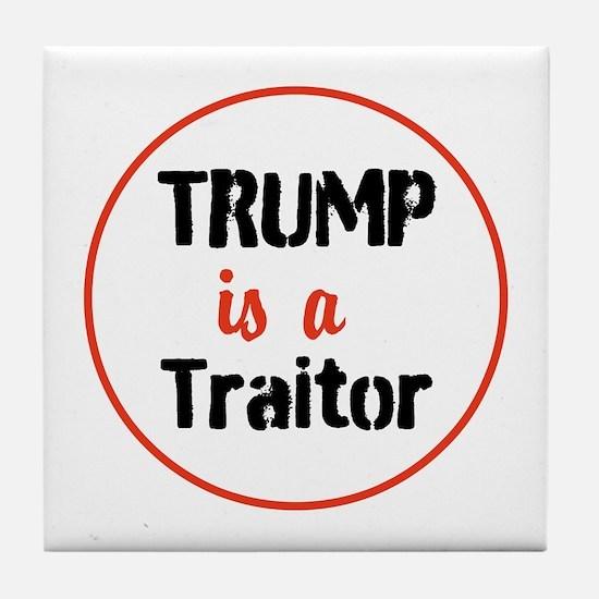 Trump is a traitor Tile Coaster